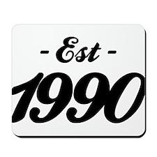 Established 1990 - Birthday Mousepad
