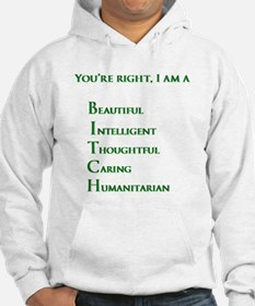 Youre right, I am a BITCH Hoodie