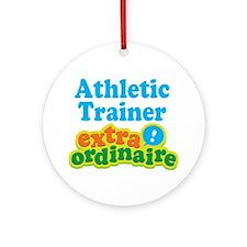 Athletic Trainer Extraordinaire Ornament (Round)