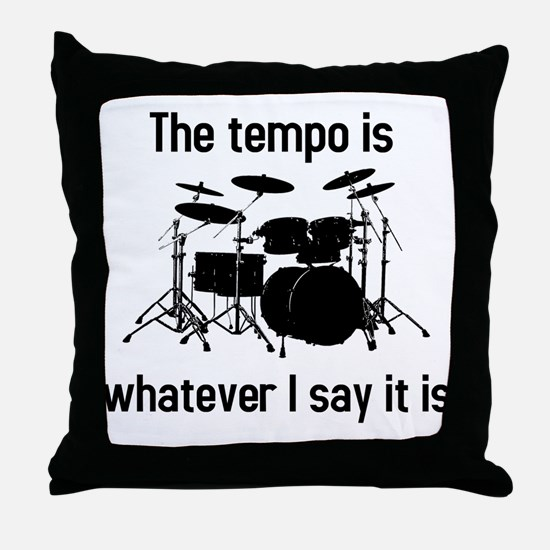 The tempo is Throw Pillow