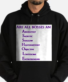 Are all bosses an ASSHOLE Hoodie (dark)