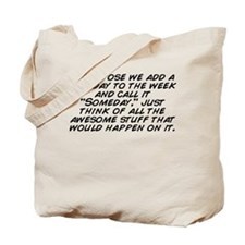 Funny Someday Tote Bag