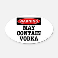 May Contain Vodka Oval Car Magnet