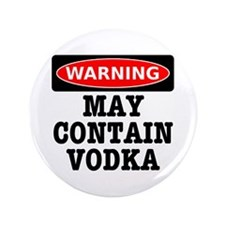 """May Contain Vodka 3.5"""" Button (100 pack)"""