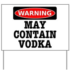 May Contain Vodka Yard Sign