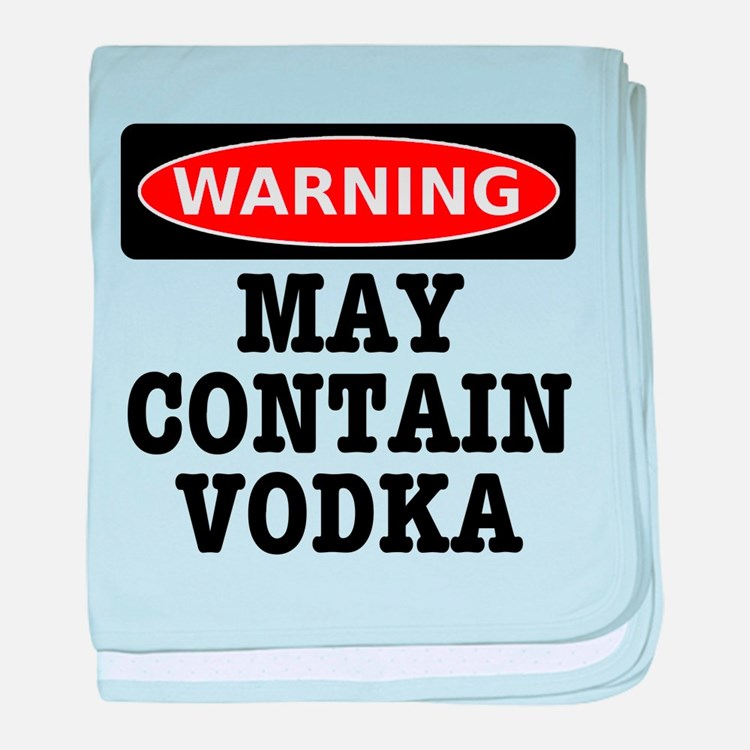 May Contain Vodka baby blanket