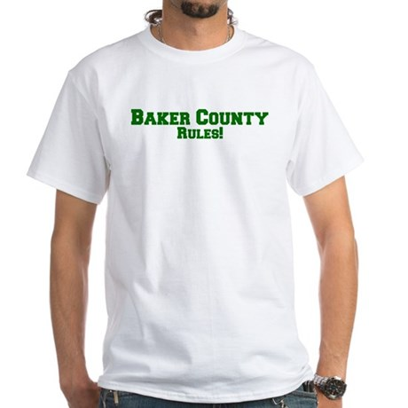 Baker County Rules! White T-Shirt