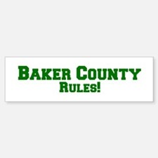 Baker County Rules! Bumper Bumper Bumper Sticker