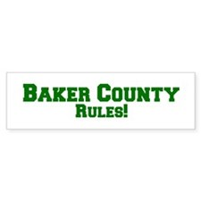 Baker County Rules! Bumper Bumper Sticker