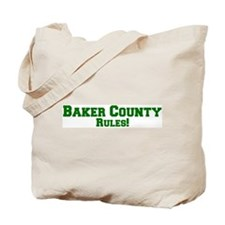Baker County Rules! Tote Bag