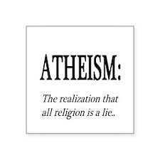 """Atheism Shirt Square Sticker 3"""" x 3"""""""