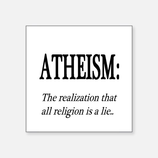 "Atheism Shirt Square Sticker 3"" x 3"""