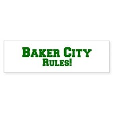 Baker City Rules! Bumper Bumper Sticker