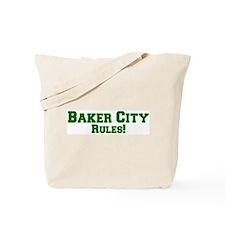 Baker City Rules! Tote Bag