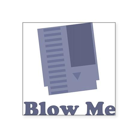 Blow Me Rectangle Sticker