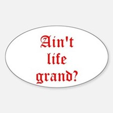 Aint life grand? Decal