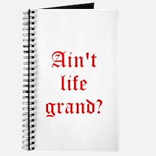 Aint life grand? Journal