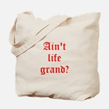 Aint life grand? Tote Bag