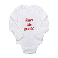 Aint life grand? Long Sleeve Infant Bodysuit