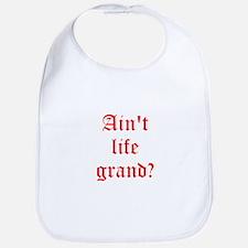 Aint life grand? Bib