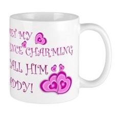 Daddy is prince charming.png Mug