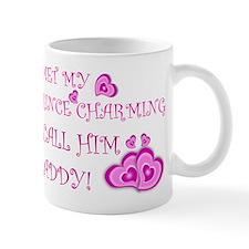 Daddy is prince charming.png Mug