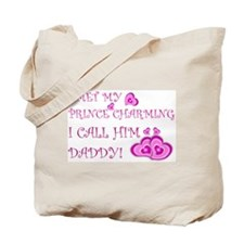 Daddy is prince charming.png Tote Bag