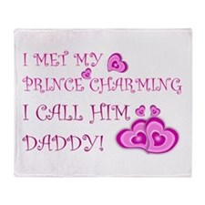 Daddy is prince charming.png Throw Blanket