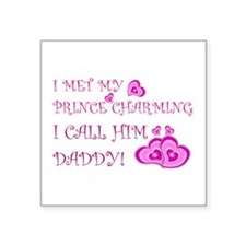 """Daddy is prince charming.png Square Sticker 3"""" x 3"""