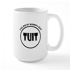 Get Around Tuit Mug