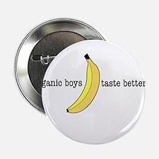 "Organic Boys Taste Better 2.25"" Button"