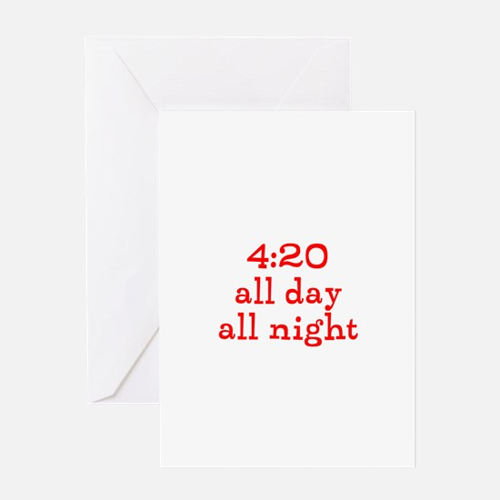 4:20 all day all night Greeting Card