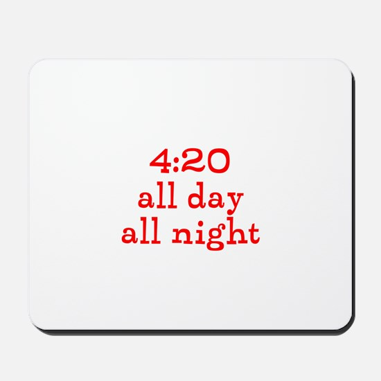 4:20 all day all night Mousepad