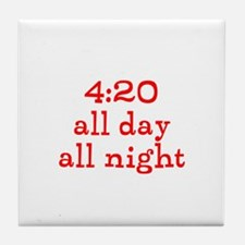 4:20 all day all night Tile Coaster