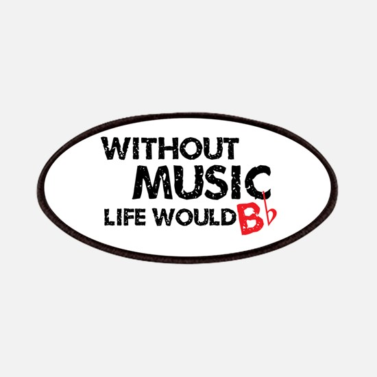 Without Music Life Would B Flat Patches