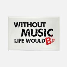 Without Music Life Would B Flat Rectangle Magnet