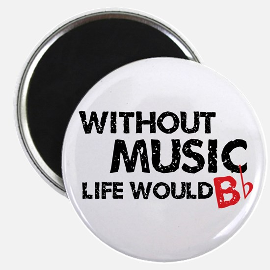 Without Music Life Would B Flat Magnet