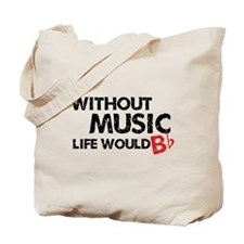 Without Music Life Would B Flat Tote Bag