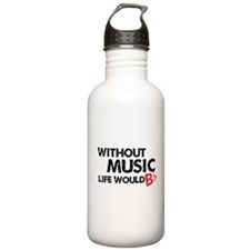 Without Music Life Would B Flat Water Bottle