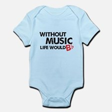 Without Music Life Would B Flat Infant Bodysuit