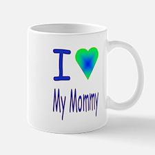 I heart my mommy...boy Mug