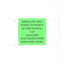tap dancer Aluminum License Plate