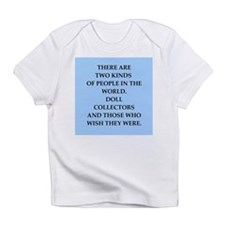 doll collector Infant T-Shirt
