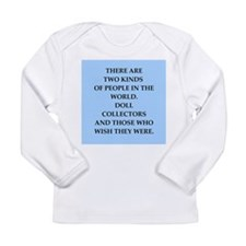 doll collector Long Sleeve Infant T-Shirt
