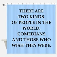 comedian Shower Curtain