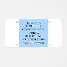 beach bum Aluminum License Plate