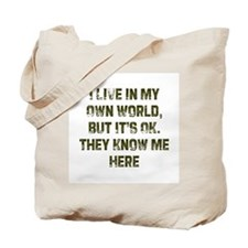 I Live in My Own World, But I Tote Bag