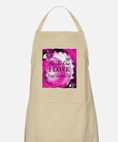 for the one i love valentines day Apron