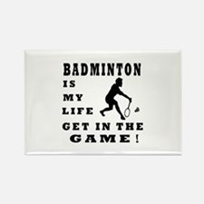Badminton Is My Life Rectangle Magnet