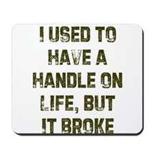 I Used to Have a Handle on Li Mousepad